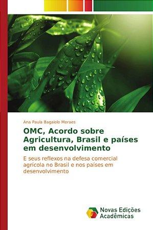 OMC; Acordo sobre Agricultura; Brasil e países em desenvolvi