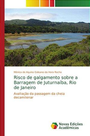 Risco de galgamento sobre a Barragem de Juturnaíba; Rio de J