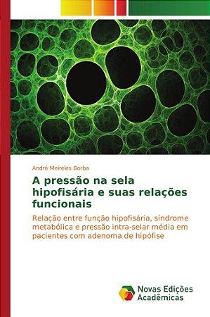 A pressão na sela hipofisária e suas relações funcionais