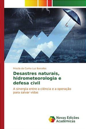 Desastres naturais; hidrometeorologia e defesa civil