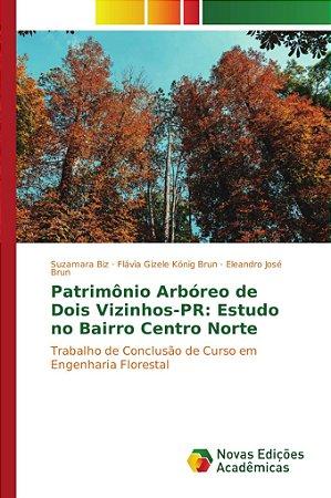 Patrimônio Arbóreo de Dois Vizinhos-PR: Estudo no Bairro Cen