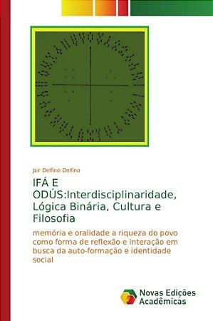 IFÁ E ODÚS:Interdisciplinaridade; Lógica Binária; Cultura e