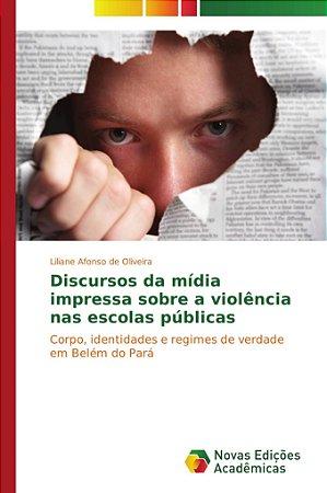 Discursos da mídia impressa sobre a violência nas escolas pú