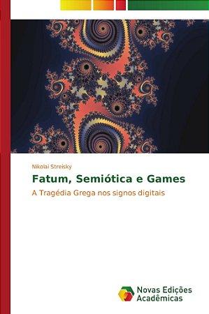 Fatum; Semiótica e Games