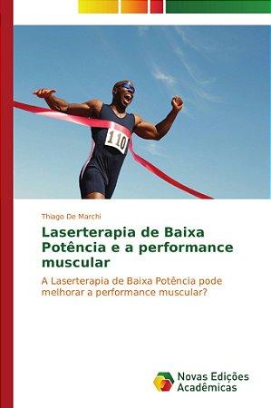 Laserterapia de Baixa Potência e a performance muscular