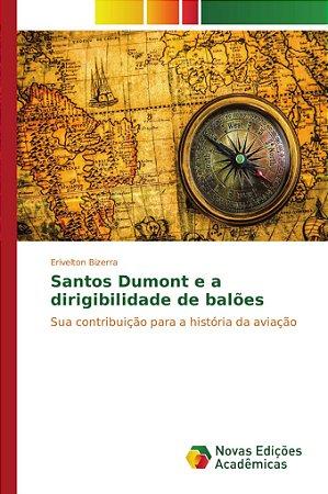 Santos Dumont e a dirigibilidade de balões