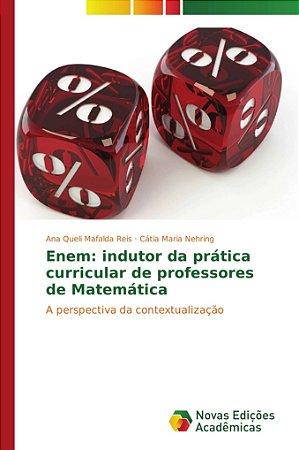 Enem: indutor da prática curricular de professores de Matemá