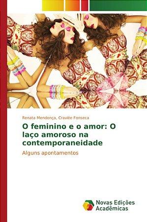 O feminino e o amor: O laço amoroso na contemporaneidade