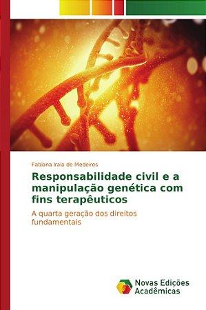 Responsabilidade civil e a manipulação genética com fins ter
