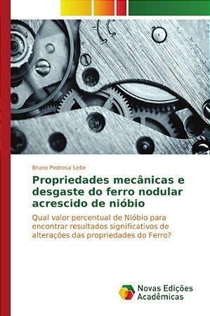 Propriedades mecânicas e desgaste do ferro nodular acrescido