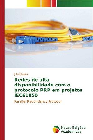 Redes de alta disponibilidade com o protocolo PRP em projeto