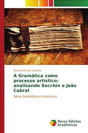 A Gramática como processo artístico: analisando Secchin e Jo