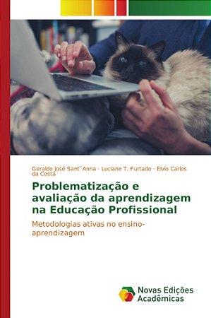 Problematização e avaliação da aprendizagem na Educação Prof