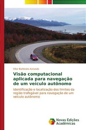 Visão computacional aplicada para navegação de um veículo au