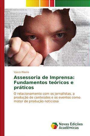Assessoria de Imprensa: Fundamentos teóricos e práticos