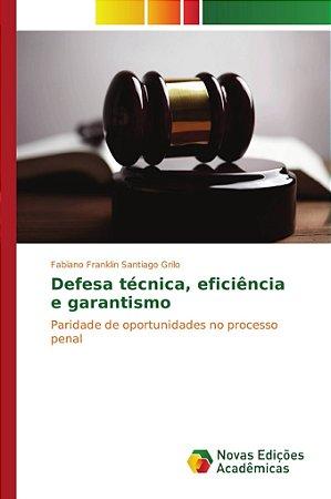 Defesa técnica; eficiência e garantismo