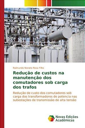 Redução de custos na manutenção dos comutadores sob carga do