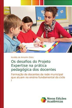 Os desafios do Projeto Expertise na prática pedagógica dos d