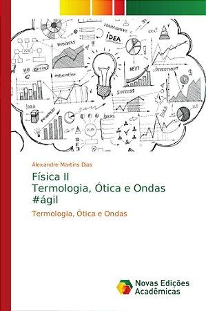 Física II Termologia; Ótica e Ondas #ágil