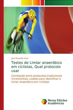 Testes de Limiar anaeróbico em ciclistas, Qual protocolo usa