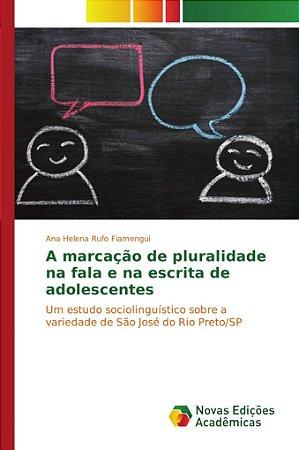 A marcação de pluralidade na fala e na escrita de adolescent