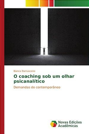O coaching sob um olhar psicanalítico