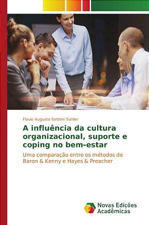 A influência da cultura organizacional; suporte e coping no