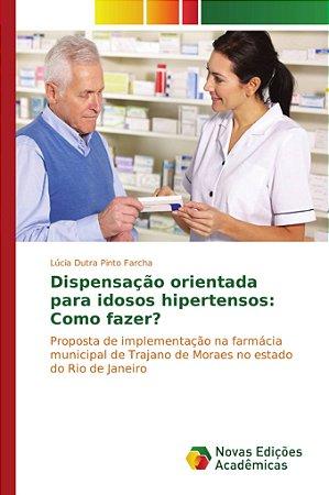 Dispensação orientada para idosos hipertensos: Como fazer?