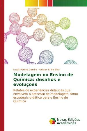 Modelagem no Ensino de Química: desafios e evoluções