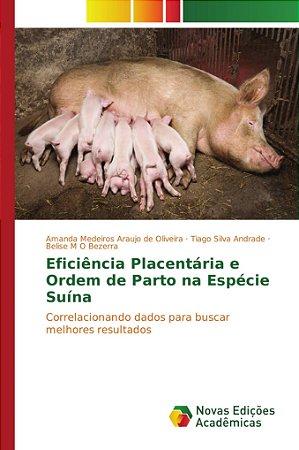 Eficiência Placentária e Ordem de Parto na Espécie Suína