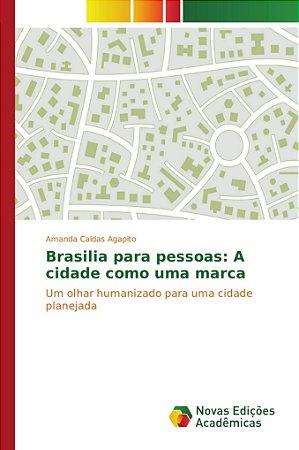 Brasilia para pessoas: A cidade como uma marca