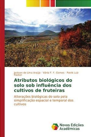 Atributos biológicos do solo sob influência dos cultivos de