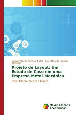 Projeto de Layout: Um Estudo de Caso em uma Empresa Metal-Me