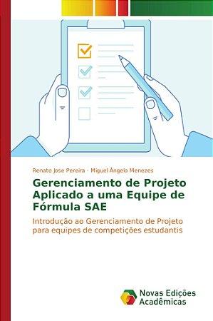 Gerenciamento de Projeto Aplicado a uma Equipe de Fórmula SA