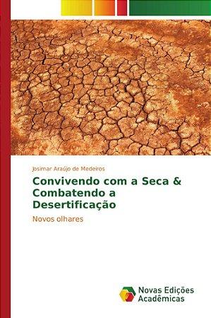 Convivendo com a Seca & Combatendo a Desertificação