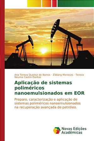 Aplicação de sistemas poliméricos nanoemulsionados em EOR