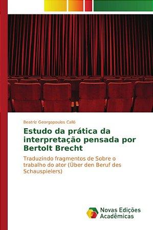 Estudo da prática da interpretação pensada por Bertolt Brech