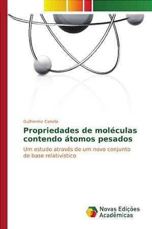 Propriedades de moléculas contendo átomos pesados