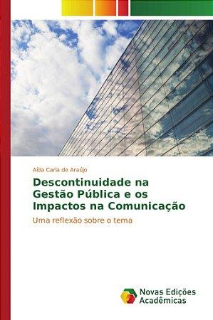 Descontinuidade na Gestão Pública e os Impactos na Comunicaç