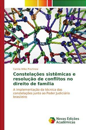 Constelações sistêmicas e resolução de conflitos no direito