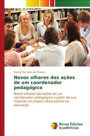 Novos olhares das ações de um coordenador pedagógico