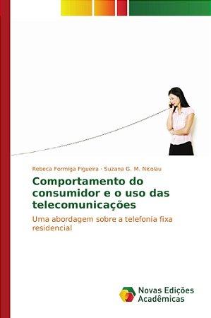 Comportamento do consumidor e o uso das telecomunicações