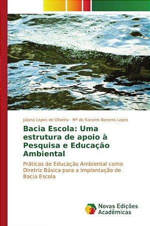 Bacia Escola: Uma estrutura de apoio à Pesquisa e Educação A