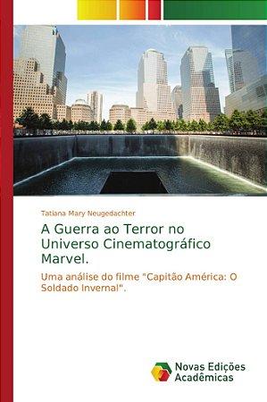 A Guerra ao Terror no Universo Cinematográfico Marvel.