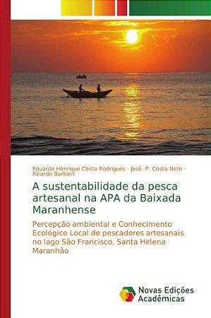 A sustentabilidade da pesca artesanal na APA da Baixada Mara