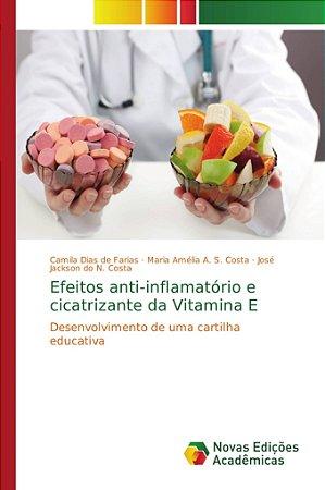 Efeitos anti-inflamatório e cicatrizante da Vitamina E