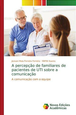 A percepção de familiares de pacientes de UTI sobre a comuni