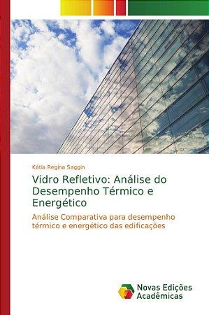 Vidro Refletivo: Análise do Desempenho Térmico e Energético