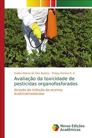 Avaliação da toxicidade de pesticidas organofosforados