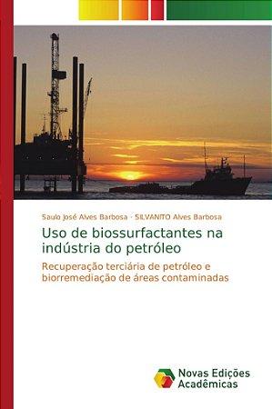 Uso de biossurfactantes na indústria do petróleo